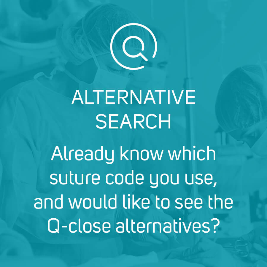 Already know which suture code you use, and would like to see the Q-close alternatives?